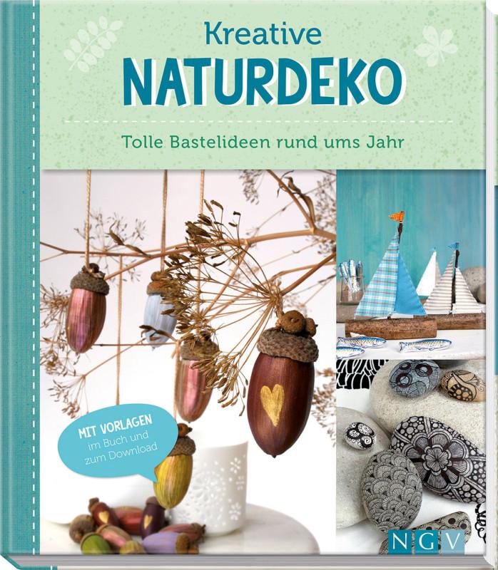 natur deko zauberhafte ideen selbst gemacht, kreative naturdeko - ngv - naumann & göbel verlagsgesellschaft mbh, Design ideen