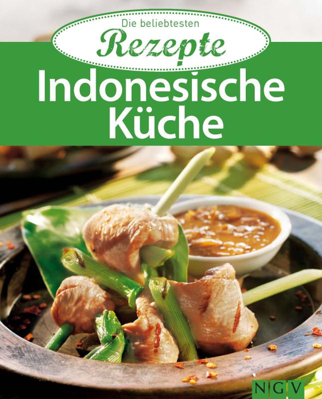 indonesische küche - die beliebtesten rezepte - ngv - naumann ... - Indonesien Küche